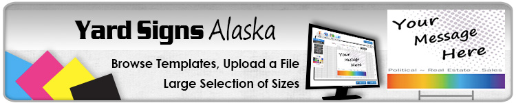 Advertising Yard Signs Alaska- Order Online